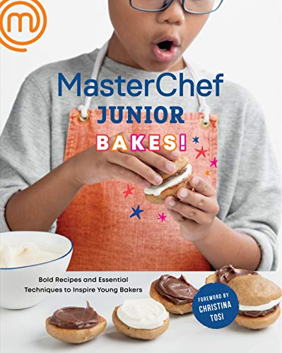 MasterChef Junior Bakes!: Bold Recipes and Essential Techniques to Inspire Young Bakers: A Baking Book