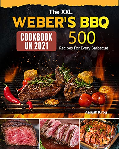 The XXL Webers BBQ Cookbook for UK: 500 Recipes For Every Barbecue (English Edition)