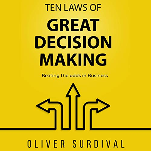 Ten Laws of Great Decision-Making cover art