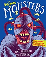 The Big Book of Monsters: The Creepiest Creatures from Classic Literature