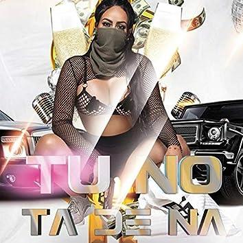 Tu No Ta de Na (feat. Papi Linea)