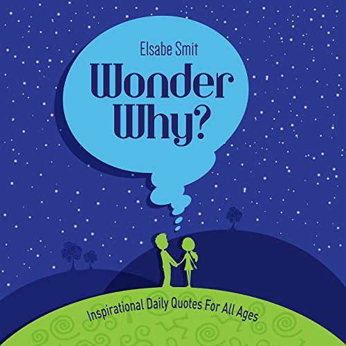 Wonder Why?     A Book of Truth for All Ages              De :                                                                                                                                 Elsabe Smit                               Lu par :                                                                                                                                 Elsabe Smit                      Durée : 49 min     Pas de notations     Global 0,0