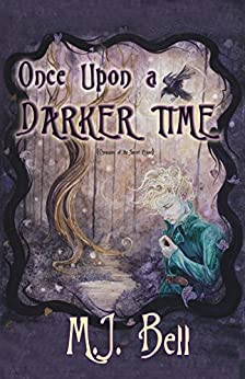 Once Upon a Darker Time (Chronicles of the Secret Prince Book 2) by [MJ Bell, Aria Keehn]