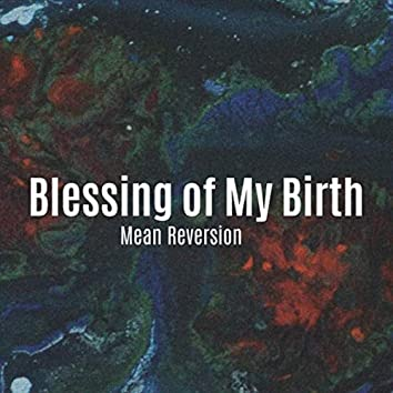 Blessing of My Birth