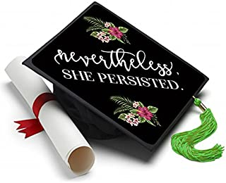 Tassel Toppers Nevertheless She Persisted Grad Cap Decorated Grad Caps - Motivational Inspirational Grad Caps