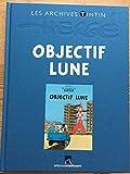 Objectif Lune - Les Archives Tintin. Préface et postface décrivant le contexte historique de l'époque, l'activité d'Hergé, ses sources d'inspiration avec comparaisons entre photos et réalité.