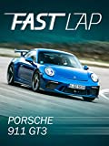 Fast Lap: Porsche 911 GT3