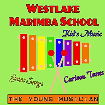 The Young Musician: Kid's Music, Game Songs, Cartoon Tunes