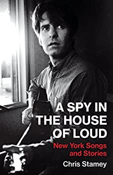 A Spy in the House of Loud  New York Songs and Stories
