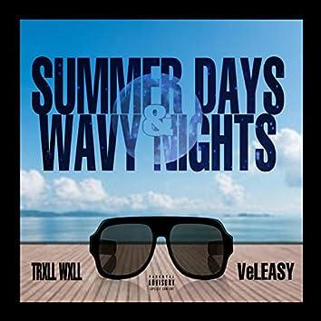 Summer Days & Wavy Nights