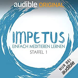 Impetus - Einfach meditieren lernen: Staffel 1 (Original Podcast)                   Autor:                                                                                                                                 Oliver Wunderlich                               Sprecher:                                                                                                                                 Oliver Wunderlich                      Spieldauer: 12 Std.     176 Bewertungen     Gesamt 4,6