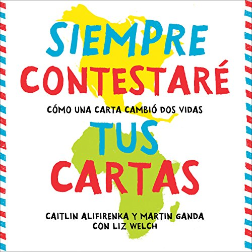 Siempre Contestaré Tus Cartas [I Will Always Write Back] audiobook cover art
