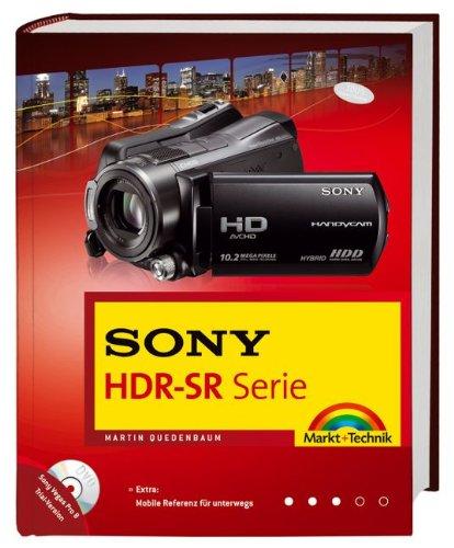 Sony HDR-SR-Serie: Das Buch zum HD-Camcorder. Für Sony HDR-SR10E, Sony HDR-SR11E, Sony HDR-SR12E; inkl. Referenzkarte