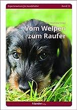 Vom Welpen zum Raufer (Expertenwissen für Hundehalter)