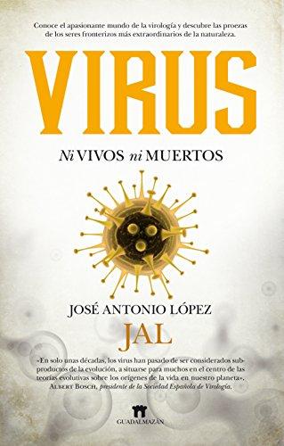Virus. Ni vivos ni muertos (Divulgación Científica)
