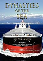 Dynasties of the Sea I: The Shipowners and Financiers Who Expanded the Era of Free Trade