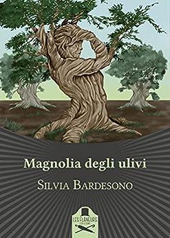 Magnolia degli ulivi di [Silvia Bardesono]