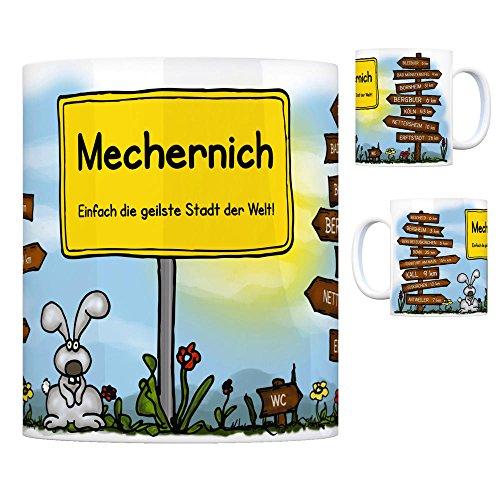 Mechernich - Einfach die geilste Stadt der Welt Kaffeebecher Tasse Kaffeetasse Becher mug Teetasse Büro Stadt-Tasse Städte-Kaffeetasse Lokalpatriotismus Spruch kw Kall Bleibuir Bescheid Bergheim