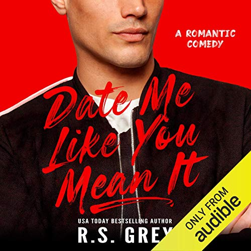 Date Me Like You Mean It Audiobook By R.S. Grey cover art
