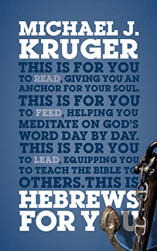 Compare Textbook Prices for Hebrews For You God's Word for You  ISBN 9781784986056 by Michael J. Kruger