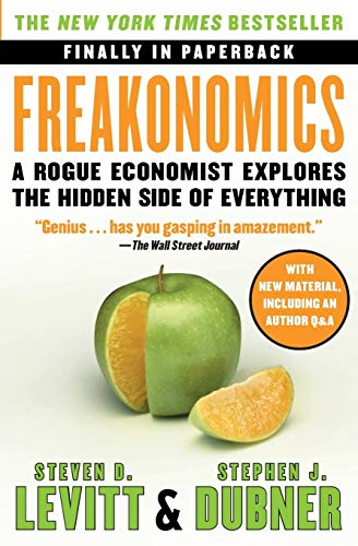 Freakonomics: A Rogue Economist Explores the Hidden Side of Everything (P.S.)