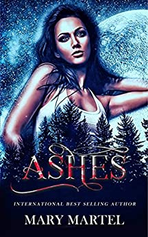 Ashes: Book One in the River Ash Pack by [Mary Martel]