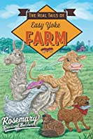 The Real Tails of Easy Yoke Farm