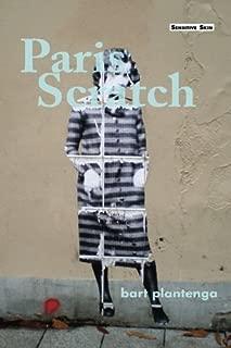 Paris Scratch: not quite poems, not quite journal entries, meta-factual snapshots of everyday Paris life