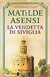 La vendetta di Siviglia (Trilogia di Martín Ojo de Plata Vol. 2) (Italian Edition)