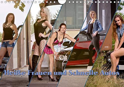 Heiße Frauen und schnelle Autos (Wandkalender 2021 DIN A4 quer)