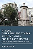 Athens after ancient Athens. Twenty sights for the lost visitor: Culture Hikes in Continental Greece