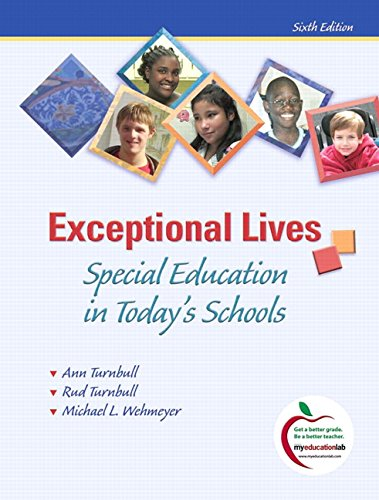 Exceptional Lives: Special Education in Today's Schools...