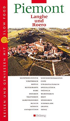 Piemont Langhe und Roero: Reisen und Geniessen mit Slow Food (Hallwag Altproduktion)