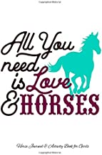 All You Need is Love & Horses: Horse Journal & Activity Book for Girls: All-in-One Horse Book with Calendar/Coloring/Drawing/Gratitude Pages ~ Great ... Horse Lovers (Journals for Girls) (Volume 4)