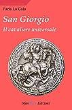 San Giorgio. Il cavaliere universale
