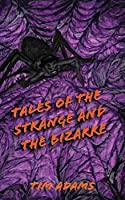 Tales of the Strange and the Bizarre