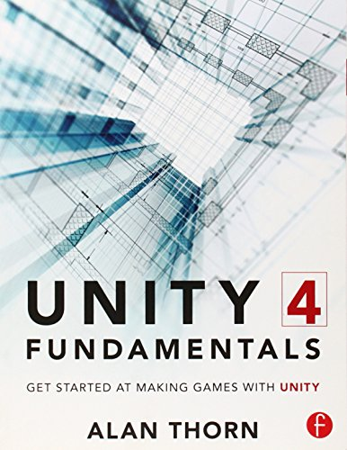 Unity 4 Fundamentals: Get Started at Making Games with Unity