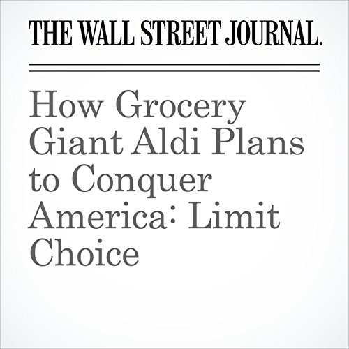 How Grocery Giant Aldi Plans to Conquer America: Limit Choice audiobook cover art