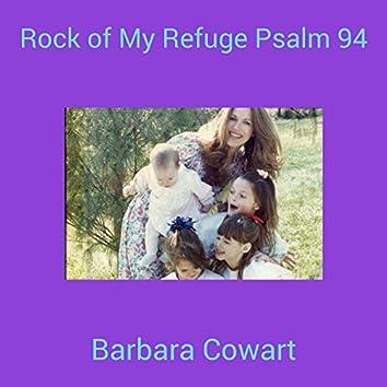 Rock of My Refuge Psalm 94