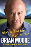 What Goes on Tour Stays on Tour: Great Tales from My Rugby Travels (English Edition)