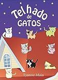 Telhado de Gatos (Coleção infantil Respeito aos Animais Livro 1) (Portuguese Edition)