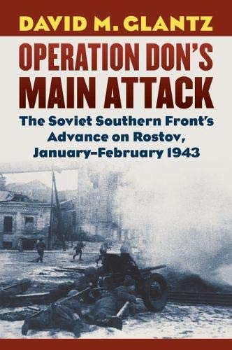 Operation Don's Main Attack: The Soviet Southern Front's Advance on Rostov, January-February 1943