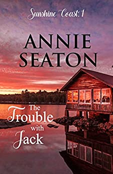 The Trouble with Jack (Sunshine Coast Book 1) by [Annie Seaton]