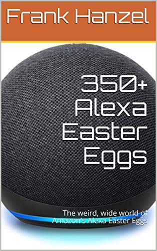 350+ Alexa Easter Eggs: The weird, wide world of Amazon