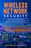 Wireless Network Security: Introduction and Explanation of Cybersecurity and Hacking Technology for Wireless System, Kali Linux Tools and Other Front Cover
