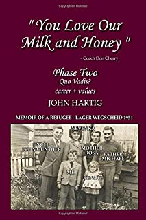 You Love Our Milk and Honey: Phase Two: Memoir of a Refugee