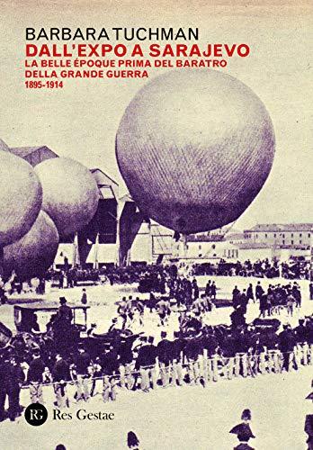 Dall'Expo a Sarajevo. La Belle Époche prima del baratro della Grande Guerra (1895-1914)