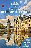 Châteaux de la Loire - Explorer la région - 1ed