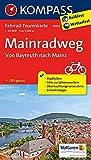 Mainradweg, Von Bayreuth nach Mainz 1 : 50 000: Fahrrad-Tourenkarte. GPS-genau. 1:50000. (KOMPASS-Fahrrad-Tourenkarten, Band 7003) - KOMPASS-Karten GmbH