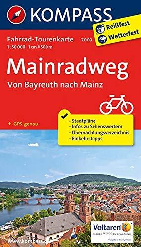 Mainradweg, Von Bayreuth nach Mainz 1 : 50 000: Fahrrad-Tourenkarte. GPS-genau. 1:50000. (KOMPASS-Fahrrad-Tourenkarten, Band 7003)
